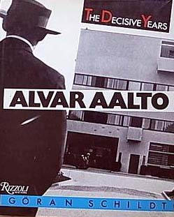 Alvar Aalto The Decisive Years